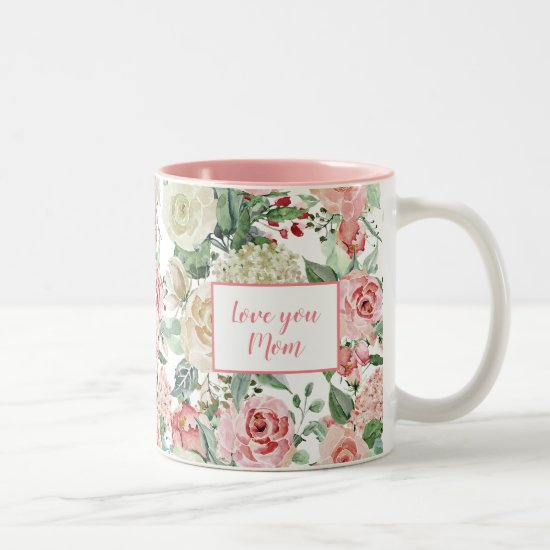 Vintage Pink and White Roses Love You Mom Two-Tone Coffee Mug