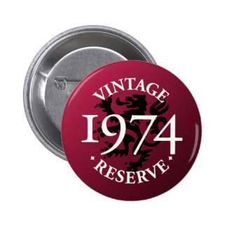Vintage Reserve 1974 Pinback Button