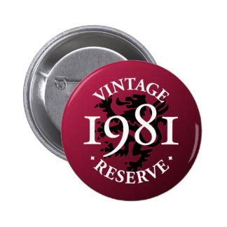 Vintage Reserve 1981 Pinback Button