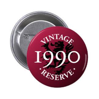 Vintage Reserve 1990 Pinback Button