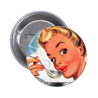 Vintage Retro Women Kitsch Soups Ready! Ad Pinback Button