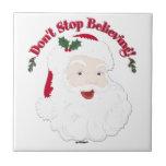 Vintage Santa Don't Stop Believing! Tiles
