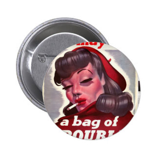 """Vintage """"She May Be a Bag of Trouble"""" Pinback Button"""