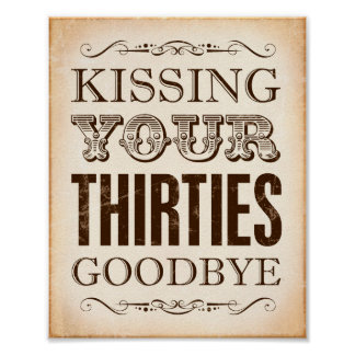 Vintage Sign Print KISSING YOUR THIRTIES GOODBYE