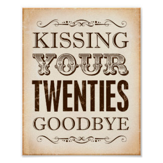 Vintage Sign Print KISSING YOUR TWENTIES GOODBYE