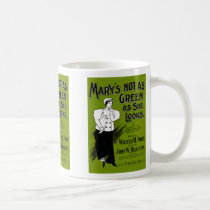 Vintage Song - Mary's Not as Green as She Looks! Coffee Mug