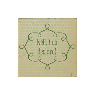 Vintage Southern Sayings: Well, I do Declare Quote Stone Magnet