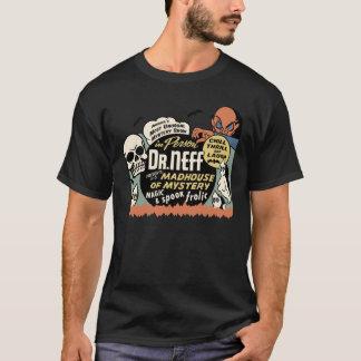 Vintage Spook Show Poster Art - Dr Neff T-Shirt