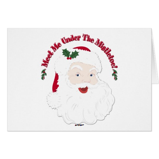 Vintage Style Santa Meet Me Under The Mistletoe! Card
