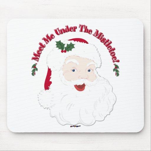 Vintage Style Santa Meet Me Under The Mistletoe! Mouse Pads