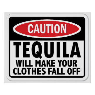 Vintage Tequila caution sign Poster