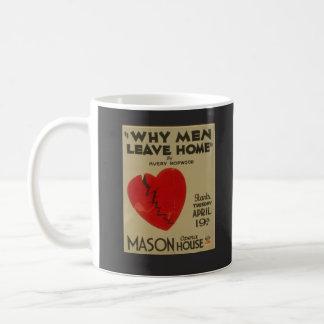"Vintage Theater ""Why Men Leave Home"" Mug"