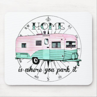 Vintage Trailer - Home is Where You Park It Mouse Pad