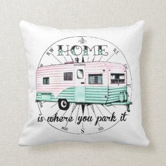 Vintage Trailer - Home is where you park it Throw Pillows