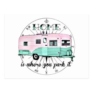 Vintage Trailer - Home is where you park it Postcard