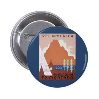 Vintage Travel, See America Welcome to Montana Button