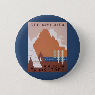 Vintage Travel, See America Welcome to Montana Pinback Button