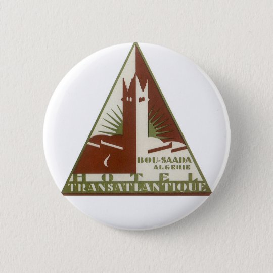 Vintage Travel, Trans Atlantique Hotel, Algeria Button