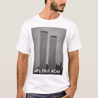 vintage Twin Towers, Let's Not 4Get T-Shirt