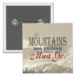 Vintage Typography The mountains are calling; Muir 2 Inch Square Button