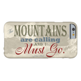 Vintage Typography The mountains are calling; Muir Barely There iPhone 6 Case