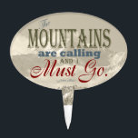 """Vintage Typography The mountains are calling; Muir Cake Topper<br><div class=""""desc"""">This design says &#39;The mountains are calling and I must go.&#39; which is a popular quote by Naturalist John Muir. The text and colors are different for each line of text. The words are on top of a sepia photograph of Mt. McKinley (also called Denali) in Alaska. The font and...</div>"""