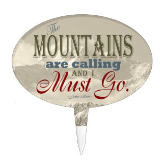Vintage Typography The mountains are calling; Muir Cake Topper