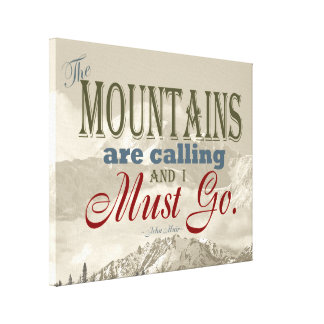Vintage Typography The mountains are calling; Muir Canvas Print