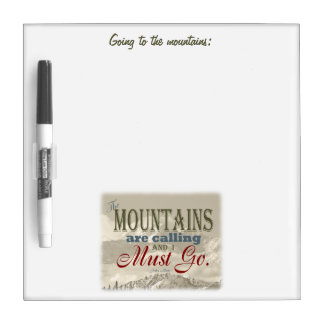 Vintage Typography The mountains are calling; Muir Dry-Erase Board