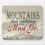 Vintage Typography The mountains are calling; Muir Mouse Pad