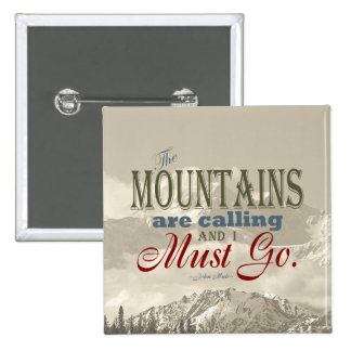 Vintage Typography The mountains are calling; Muir Pinback Button