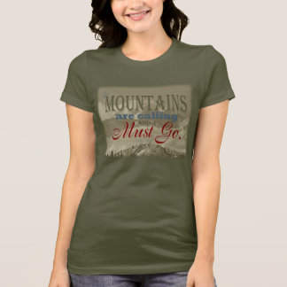 Vintage Typography The mountains are calling; Muir T-Shirt