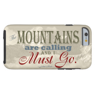 Vintage Typography The mountains are calling; Muir Tough iPhone 6 Case