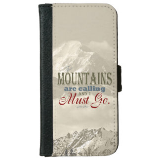 Vintage Typography The mountains are calling; Muir Wallet Phone Case For iPhone 6/6s
