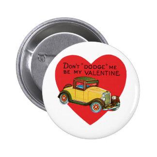 Vintage Valentine's Day Car, Don't Dodge Me Heart! Button