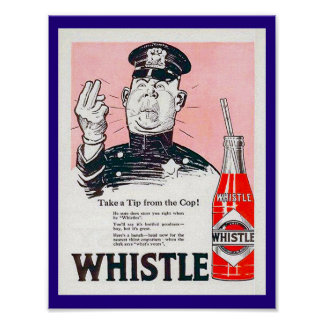 Vintage Whistle Soda Ad copy 1920 with Policeman Poster
