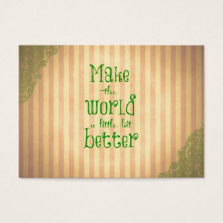 Vintage with Quote; Make the World Better Business Card