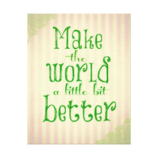 Vintage with Quote; Make the World Better Canvas Print
