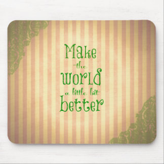 Vintage with Quote; Make the World Better Mouse Pad