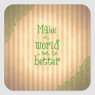 Vintage with Quote; Make the World Better Square Sticker