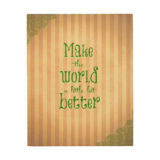 Vintage with Quote; Make the World Better Wood Wall Art