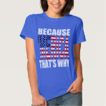 Vintage Worn Because 'MERICA That's Why Shirt