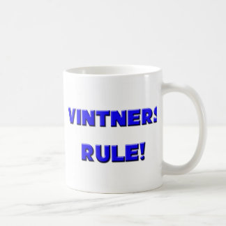 Vintners Rule! Coffee Mug