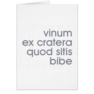 vinum ex cratera quod sitis bibe greeting card