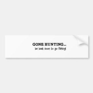 Vinyl: Gone hunting... be back soon to go fishing Car Bumper Sticker