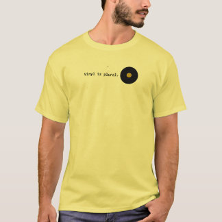 Vinyl is plural. T-Shirt