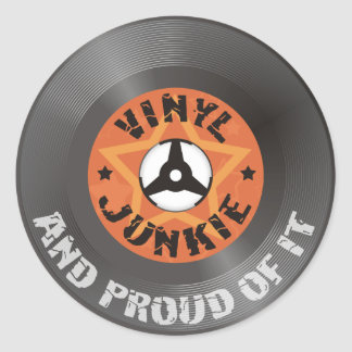 Vinyl Junkie - And Proud of It Classic Round Sticker