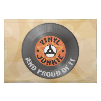 Vinyl Junkie - And Proud of It placemat