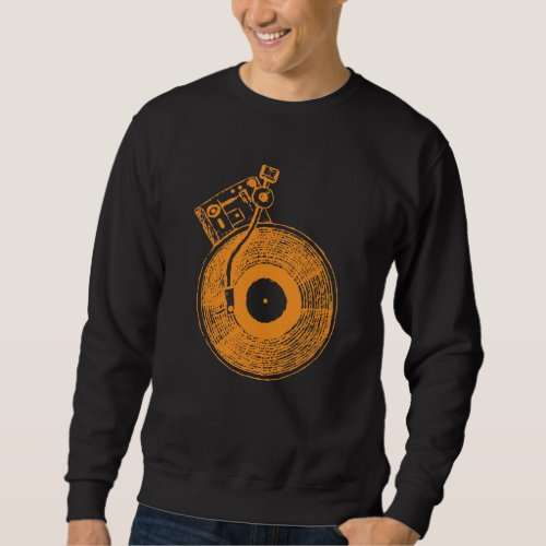 Vinyl Record Player Turntable Music Gift for DJ Sweatshirt