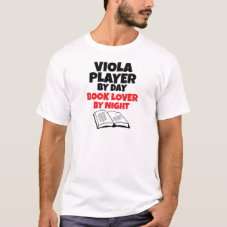 Viola Player by Day Book Lover by Night T-Shirt